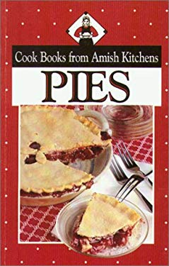 Pies: Cookbook from Amish Kitchens