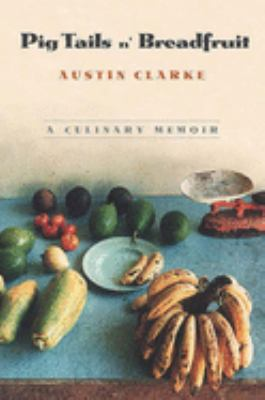 Pig Tails 'n Breadfruit: A Culinary Memoir 9781565845800