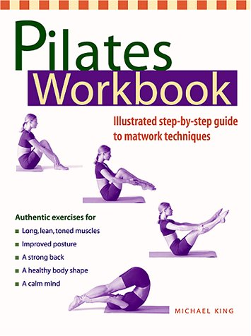 Pilates Workbook: An Illustrated Step-By-Step Guide to Matwork Techniques 9781569752760