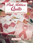 Pink Ribbon Quilts: A Book Because of Breast Cancer 9781564772794