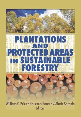 Plantations and Protected Areas in Sustainable Forestry 9781560221388