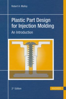 Plastic Part Design for Injection Molding: An Introduction 9781569904367