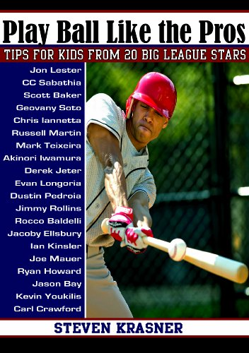 Play Ball Like the Pros: Tips for Kids from 20 Big League Stars 9781561455355