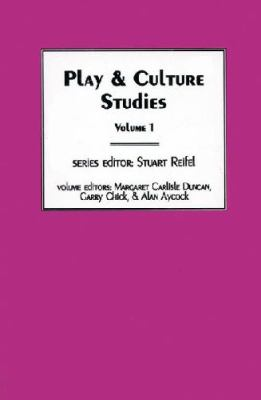 Play & Culture Studies, Volume 1: Diversions and Divergences in Fields of Play 9781567503715