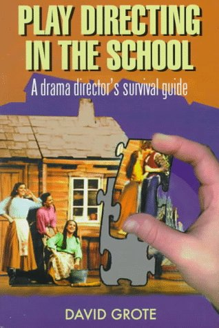 Play Directing in the School: A Drama Director's Survival Guide 9781566080361
