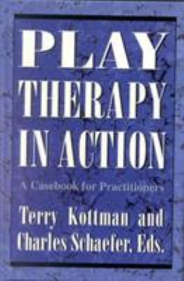 Play Therapy in Action: A Casebook for Practitioners 9781568210582