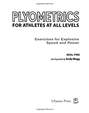 Plyometrics for Athletes at All Levels: A Training Guide for Explosive Speed and Power 9781569755594