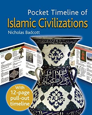 Pocket Timeline of Islamic Civilizations [With Pull-Out Timeline] 9781566567589