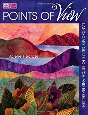 Points of View: Landscape Quilts to Stitch and Embellish 9781564777003