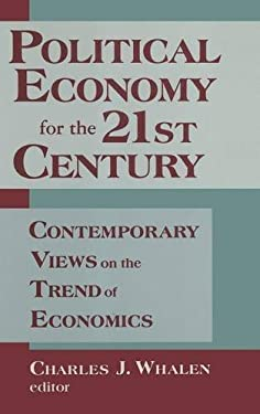 Political Economy for the 21st Century: Contemporary Views on the Trend of Economics 9781563246487