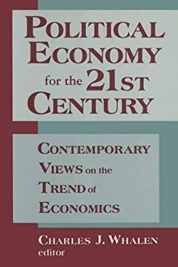 Political Economy for the 21st Century: Contemporary Views on the Trend of Economics 9781563246494