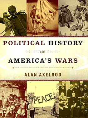 Political History of America's Wars 9781568029566