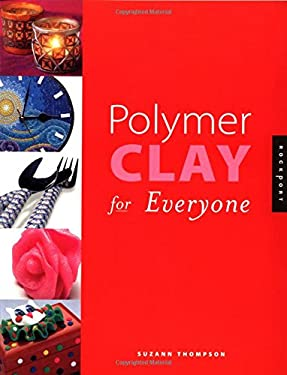 Polymer Clay for Everyone 9781564966377