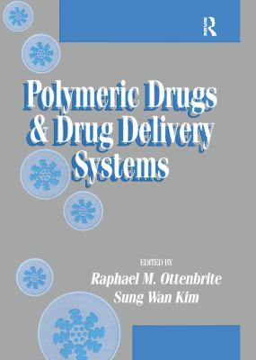 Polymeric Drugs and Drug Delivery Systems 9781566769563