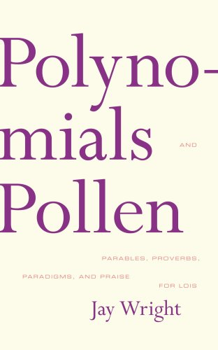 Polynomials and Pollen: Parables, Proverbs, Paradigms and Praise for Lois 9781564784995