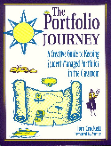 Portfolio Journey: A Creative Guide to Keeping Student-Managed Portfolios in the Classroom; Grades 1-8 9781563084546