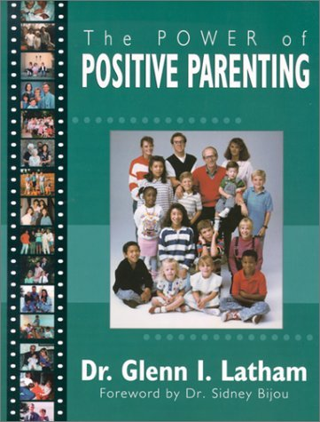 Power of Positive Parenting: A Wonderful Way to Raise Children 9781567131758