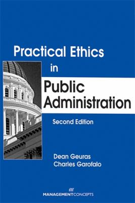 Practical Ethics in Public Administration 9781567261615