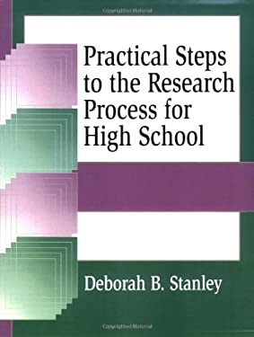 Practical Steps to the Research Process for High School 9781563087622