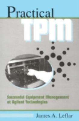 Practical TPM: Successful Equipment Management at Agilent Technologies (9781563272424) photo