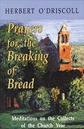 Prayers for the Breaking of Bread: Meditations on the Collects of the Church Year