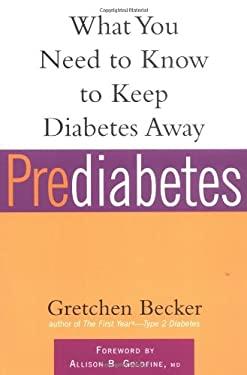 Prediabetes: What You Need to Know to Keep Diabetes Away 9781569244647