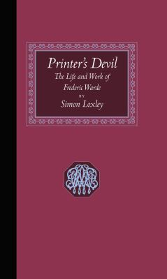 Printer's Devil: The Life and Work of Frederic Warde 9781567923674
