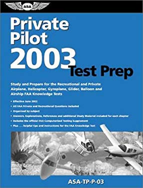 Private Pilot Test Prep_2003 Asa-Tp-P-03 [With Computer Testing Supplement Book] 9781560274681