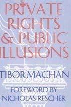 Private Rights & Public Illusions 9781560001768
