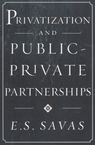 Privatization and Public-Private Partnerships 9781566430739