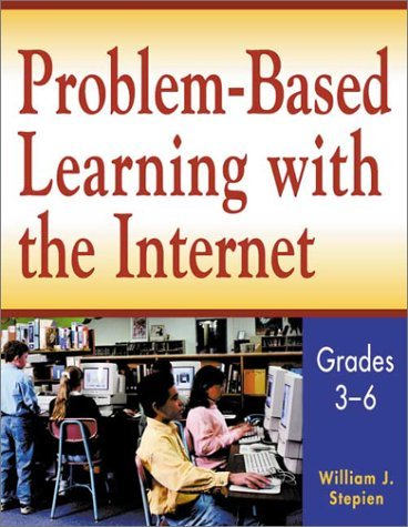 Problem-Based Learning with the Internet, Grades 3-6 9781569761427
