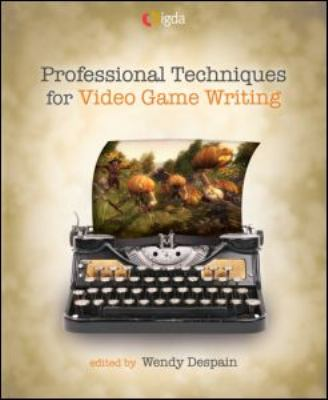 Professional Techniques for Video Game Writing 9781568814162