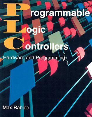 Programmable Logic Controllers: Hardware and Programming 9781566378734