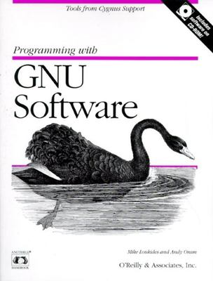 Programming with GNU Software: Tools from Cygnus Support [With CDROM] 9781565921122