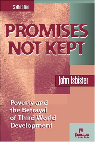 Promises Not Kept: The Betrayal of Social Change in the Third World 9781565491731