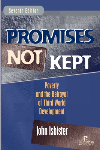 Promises Not Kept: Poverty and the Betrayal of Third World Development 9781565492165