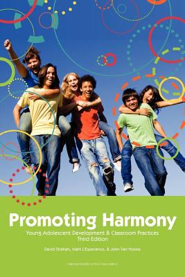 Promoting Harmony: Young Adolescent Development and Classroom Practices 9781560902300