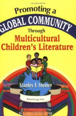 Promoting a Global Community Through Multicultural Children's Literature 9781563087059