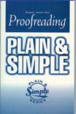 Proofreading Plain and Simple 9781564142917