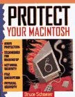 Protect Your Macintosh: Macintosh Security for Individuals and Organizations 9781566091015