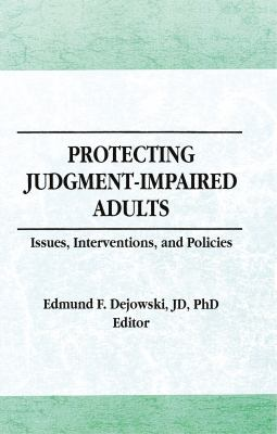 Protecting Judgment-Impaired Adults 9781560240549