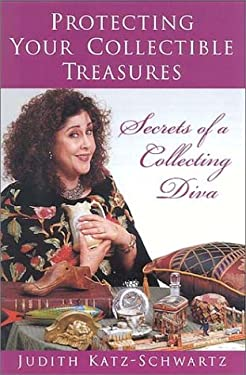 Protecting Your Collectible Treasures: Secrets of a Collecting Diva 9781564773883