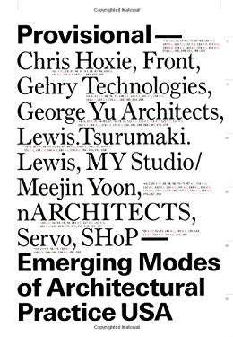 Provisional--Emerging Modes of Architectural Practice USA 9781568988788