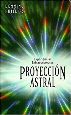 Proyeccia3n Astral: Experiencias Extracorporales 9781567182026