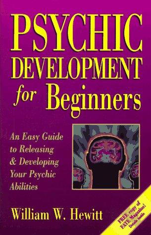 Psychic Development for Beginners: An Easy Guide to Releasing & Developing Your Psychic Abilities 9781567183603