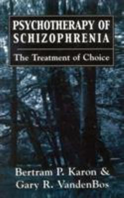 Psychotherapy of Schizophrenia: The Treatment of Choice 9781568212326