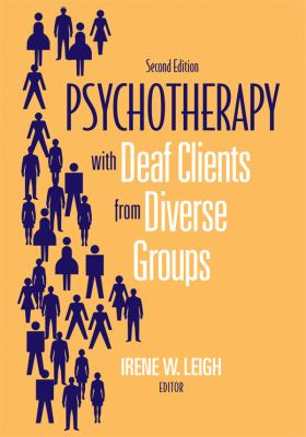 Psychotherapy with Deaf Clients from Diverse Groups 9781563684470