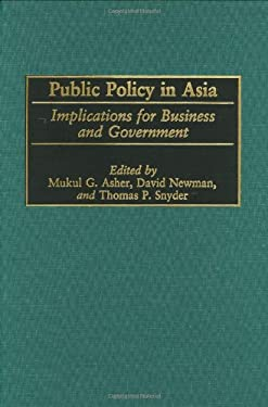 Public Policy in Asia: Implications for Business and Government 9781567204322
