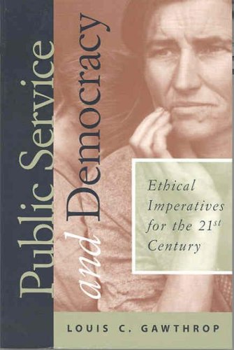 Public Service and Democracy: Ethical Imperatives for the 21st Century 9781566430708