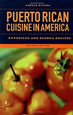 Puerto Rican Cuisine in America: Nuyorican and Bodega Recipes 9781568582443